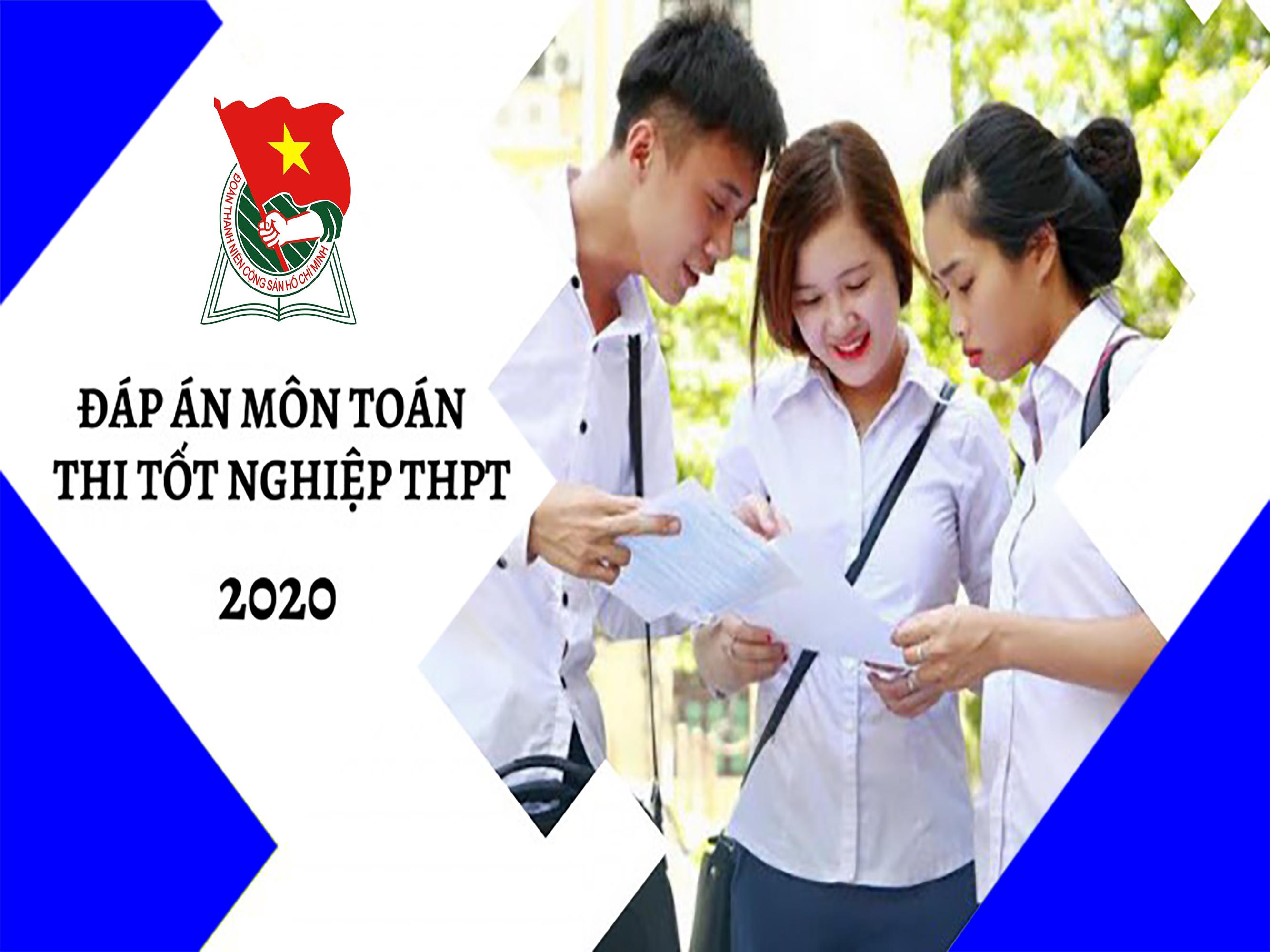 Gợi ý đáp án môn Toán thi tốt nghiệp THPT 2020